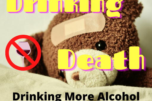 Drinking More Alcohol May Cause Your Death