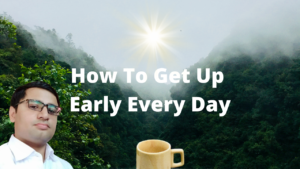How To Wake up Early Every Day